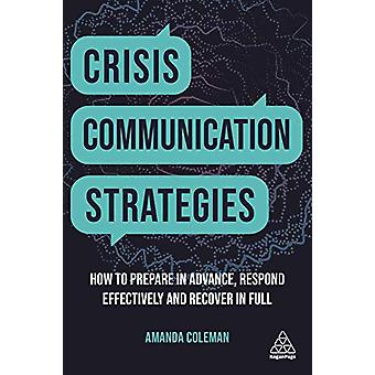 Crisis Communication Strategies - How to Prepare in Advance - Respond