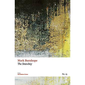 The Snowboy by Mark Burnhope - 9781844718733 Book