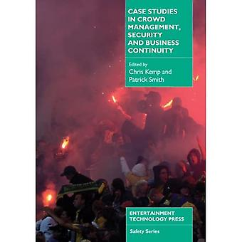 Case Studies in Crowd Management, Security and Business Continuity