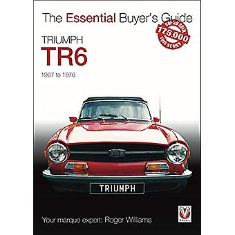 Triumph TR6 - The Essential Buyer's Guide by Roger Williams - 97817871