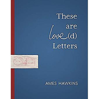 These Are Love(d) Letters by Ames Hawkins - 9780814347263 Book