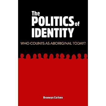 The Politics of Identity by Carlson & Bronwyn