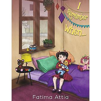 I REMEMBER WHEN by ATTIA & FATIMA