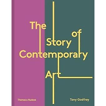 The Story of Contemporary Art by Godfrey & Tony