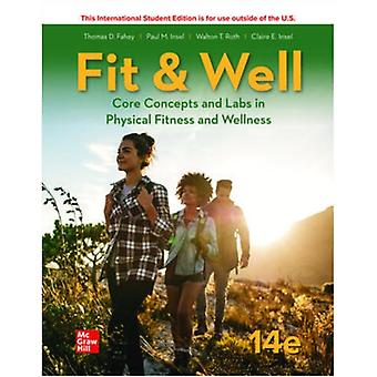 ISE Fit Well Core Concepts and Labs in Physical Fitness and Wellness par Fahey & ThomasInsel & PaulRoth & Walton