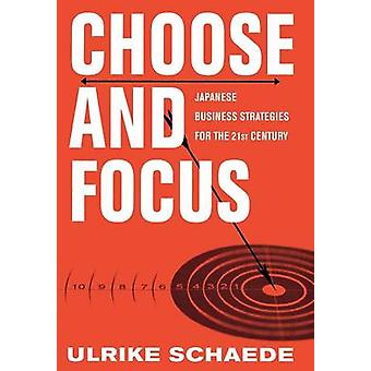 Choose and Focus by Schaede & Ulrike