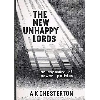 The New Unhappy Lords : An exposure of power politics