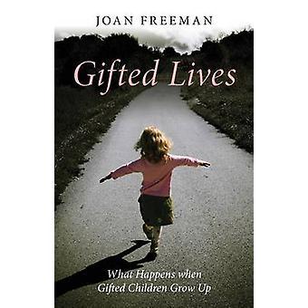 Lahjakkaat elämät - Mitä tapahtuu, kun Lahjakkaat lapset kasvavat Joan Freemin mukaan
