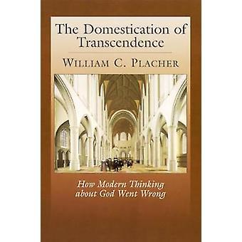Domesticeringen av transcendens - Hur modernt tänkande om Gud Wen
