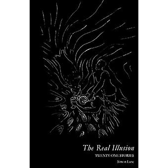 The Real Illusion by Simon Lane - 9780982348024 Book