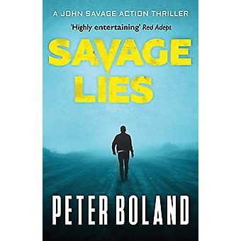 Savage Lies by Peter Boland - 9780993569517 Book