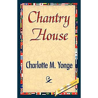 Chantry House by M Yonge Charlotte M Yonge - 9781421845128 Book