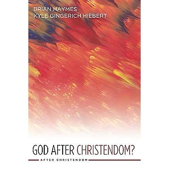 God After Christendom? by Brian Haymes - 9781532616631 Book