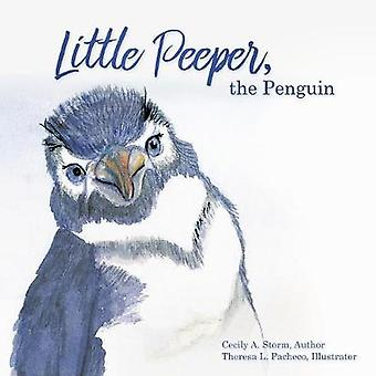 Little Peeper - the Penguin by Cecily a Storm - 9781545612422 Book