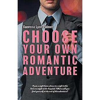 Choose Your Own Romantic Adventure by Vanessa Palmer - 9781773707457