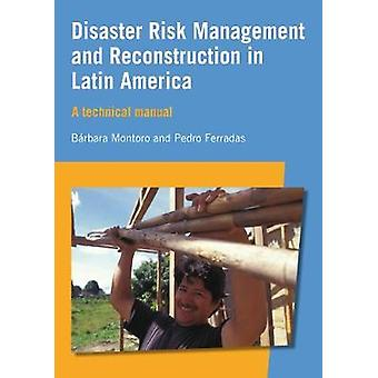 Disaster Risk Management and Reconstruction in Latin America A Technical Guide
