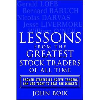 Lessons from the Greatest Stock Traders of All Time by John Boik