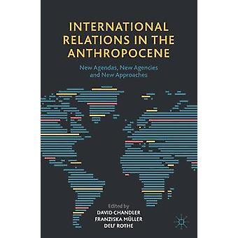 Les relations internationales dans l'anthropocène Nouveaux agendas Nouvelles agences et nouvelles approches