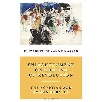 Verlichting aan de vooravond van de Revolutie - Het Egyptische en Syrische Debat