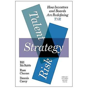 Talent Strategy Risk How Investors and Boards Are Redefining TSR