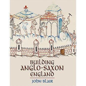Bygger AngloSaxon England av John Blair