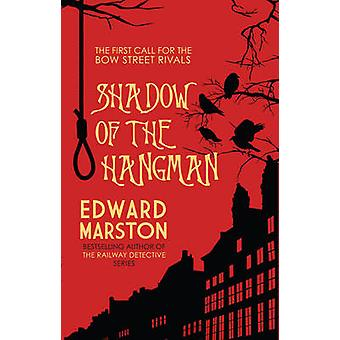 Shadow of the Hangman by Edward Marston - 9780749016869 Book