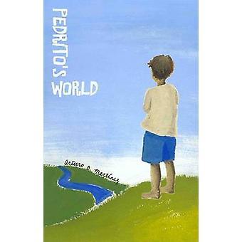 Pedrito's World by Arturo O. Martinez - 9780896726000 Book