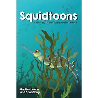 Squidtoons - Exploring Ocean Science with Comics by Squidtoons - Explor