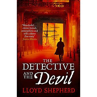 The Detective and the Devil by Lloyd Shepherd - 9781471136122 Book