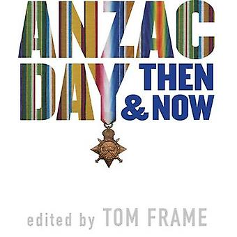 ANZAC Day - hier et aujourd'hui par Tom Frame - livre 9781742234816