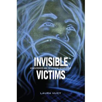 Unsichtbare Opfer - Obdachlosigkeit und das Auseinanderdriften der Sicherheit von Laura
