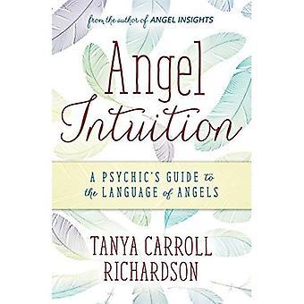 Intuition de l'ange: Guide d'un médium à la langue des anges