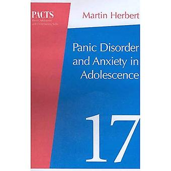 Panic Disorder and Anxiety in Adolescence (Parent, Adolescent and Child Training Skills)