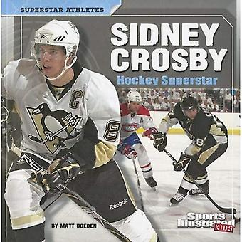 Sidney Crosby: Eishockey-Superstar (Sports Illustrated Kids: Superstar Sportler)