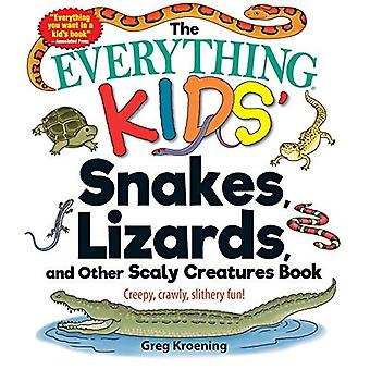 The Everything-� Kids��� Snakes, Lizards, and Other Scaly Creatures Book: Creepy, crawly, slithery fun! (Everything...
