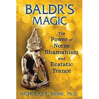 Baldr's Magic: The Power of Norse Shamanism and Ecstatic Trance