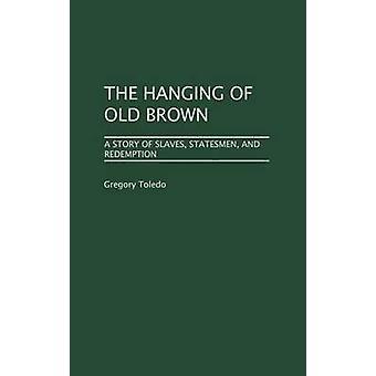 Av gamle brun en historie om slavene statsmenn og innløsning av Toledo & Gregory