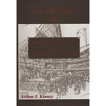 Lies Like Truth Shakespeare Macbeth and the Cultural Moment by Kinney & Arthur F.
