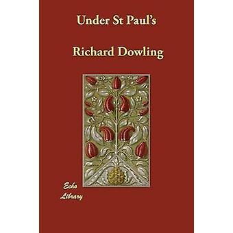 Sotto St Pauls di Dowling & Richard
