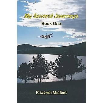 My Several Journeys  Book One by Mulford & Elizabeth
