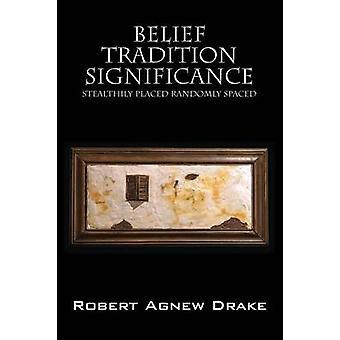 Geloof traditie betekenis heimelijk geplaatst willekeurig verdeelde door Drake & Robert Agnew