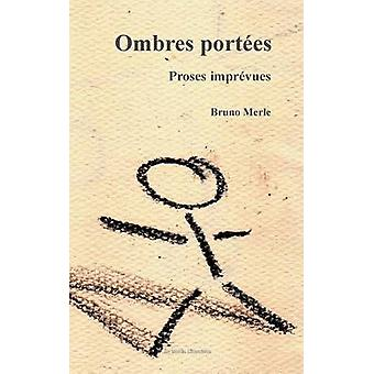 Ombres portes by Merle & Bruno