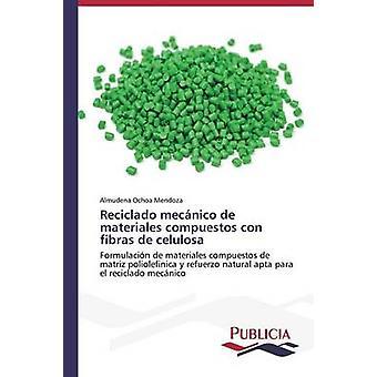 Reciclado mecnico de materiales compuestos con fibras de celulosa par Ochoa Mendoza Almudena