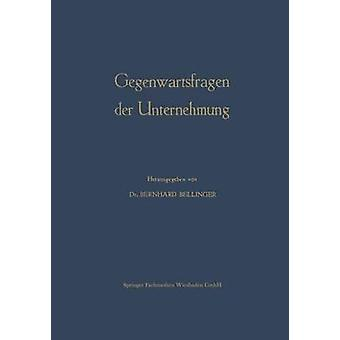 Gegenwartsfragen der Unternehmung Offene Fragen der Betriebswirtschaftslehre di Bellinger & Bernhard