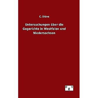 Untersuchungen ber die Gogerichte en und Westfalen Baja Sajonia por Stve & C.