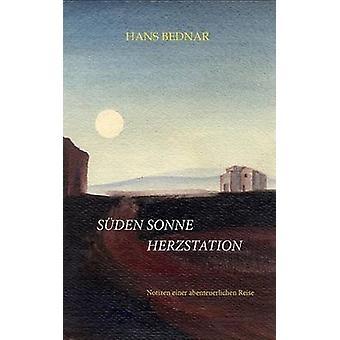 Sden Sonne HerzstationNotizen einer abenteuerlichen Reise بواسطة بيدنار وهانز
