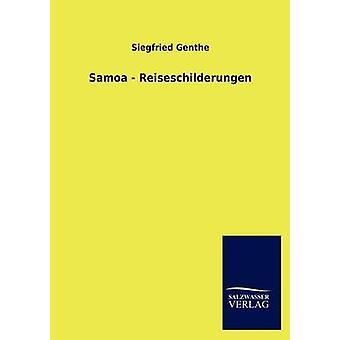 Reiseschilderungen Samoa da Genthe & Siegfried