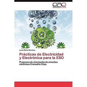 اليكتريسيداد دي براكتيكاس y الكترونيكا الفقرة La ايسو ديفيز س. سانشيز & لوك.