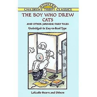 -The Boy Who Drew Cats - and Other Japanese Fairy Tales by Lafcadio He