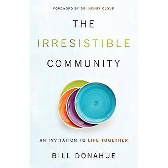 Irresistible Community by Bill Donahue - 9780801017094 Book